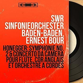 Honegger: Symphonie No. 2 & Concerto da camera pour flûte, cor anglais et orchestre à cordes (Mono Version)
