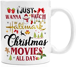 Christmas Coffee Mugs - I Just Want To Watch Hallmark Christmas Movies All Day - 11oz Ceramic Coffee Mug Tea Cups, Unique Xmas Gift for Women/Men/Kids/Friend