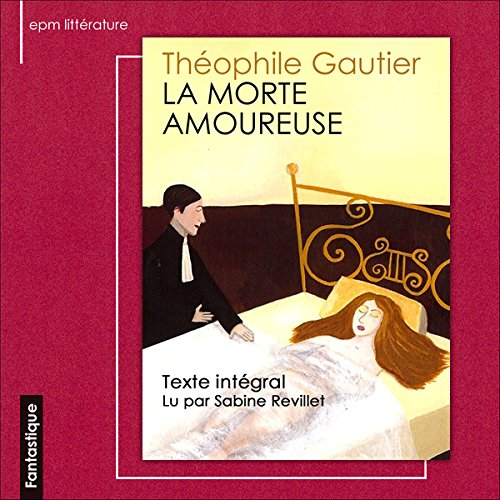 La morte amoureuse                    By:                                                                                                                                 Théophile Gautier                               Narrated by:                                                                                                                                 Sabine Revillet                      Length: 1 hr and 17 mins     Not rated yet     Overall 0.0