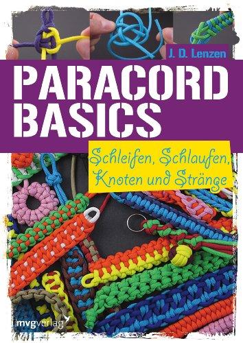 Paracord-Basics: Schleifen, Schlaufen, Knoten und Stränge: Schleifen, Schlaufen, Knoten und Strnge