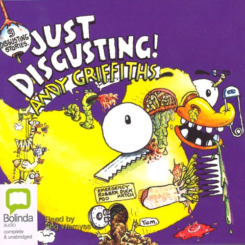 Just Disgusting                   By:                                                                                                                                 Andy Griffiths                               Narrated by:                                                                                                                                 Stig Wemyss                      Length: 2 hrs and 43 mins     16 ratings     Overall 4.4
