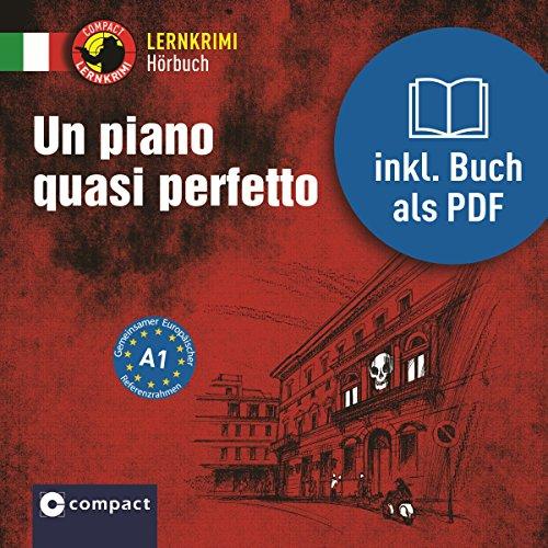 Un piano quasi perfetto: Compact Lernkrimis - Italienisch A1