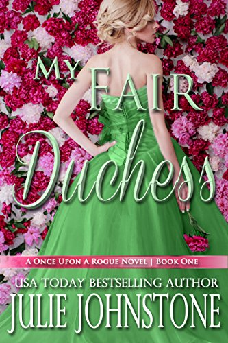 My Fair Duchess (A Once Upon A Rogue Novel Book 1) (English Edition)
