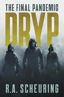 DRYP: The Final Pandemic (DRYP Trilogy)