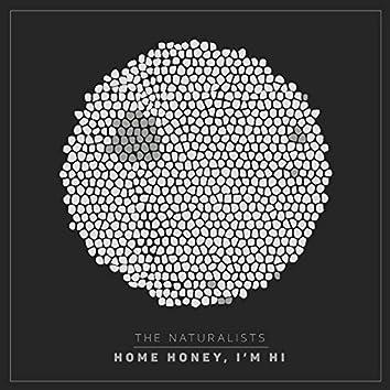Home Honey, I'm Hi