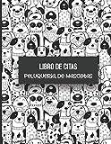Libro de Citas Peluqueria de Mascotas: Libreta para Apuntar
