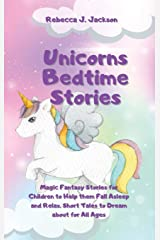 Unicorns Bedtime Stories: Magic Fantasy Stories for Children to Help them Fall Asleep and Relax. Short Tales to Dream about for All Ages Hardcover