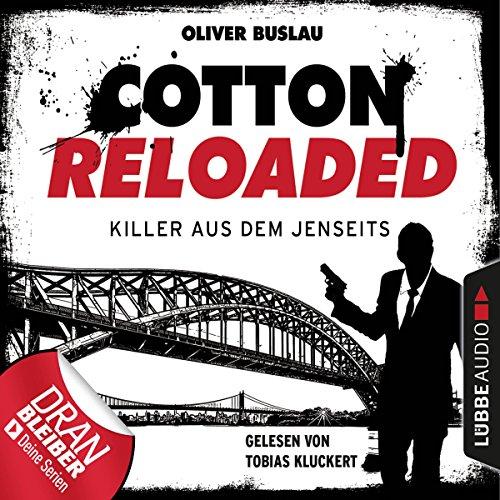 Killer aus dem Jenseits     Cotton Reloaded 37              Autor:                                                                                                                                 Oliver Buslau                               Sprecher:                                                                                                                                 Tobias Kluckert                      Spieldauer: 3 Std. und 24 Min.     55 Bewertungen     Gesamt 4,6