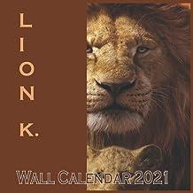 "L I O N K. Wall Calendar 2021: Lion King 2021 Wall Calendar 8.5""x8.5""inc Finish Glossy"