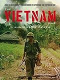 The Vietnam War: Jungles of Death