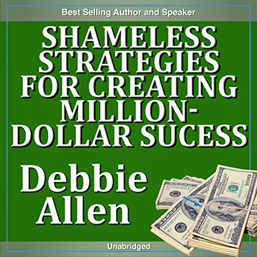 Shameless Strategies for Creating Million-Dollar Success audiobook cover art