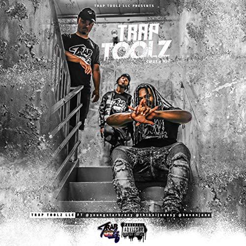 TrapToolz LLC (feat. YoungStarBrazy, Tht Boi Jonesy & Kevon Jones) [Explicit]