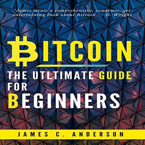 Bitcoin: Ultimate Beginner's Guide to Learn and Invest in Bitcoin audiobook cover art