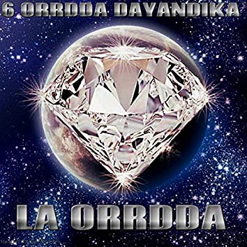 6 ORRDDA DAYANDIKA (Instrumental Version)