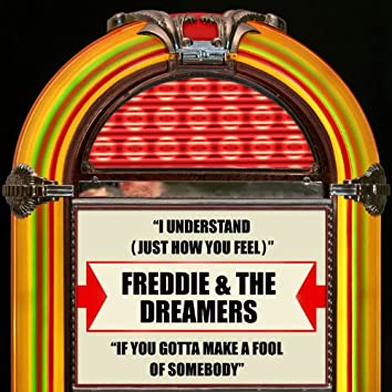 I Understand (Just How You Feel) / If You Gotta Make a Fool of Somebody (Rerecorded Version)
