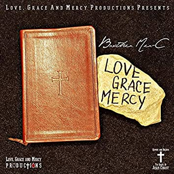 Love, Grace and Mercy