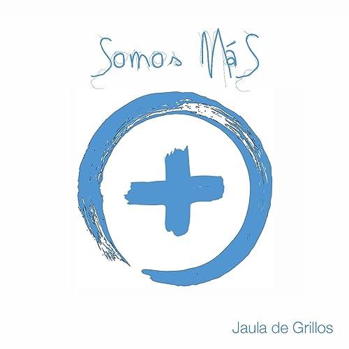 Somos Mas de Jaula De Grillos en Amazon Music - Amazon.es
