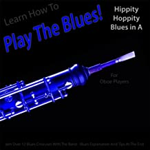 Learn How to Play the Blues! Hippity Hoppity Hip Hop in the Key of A for Oboe Players
