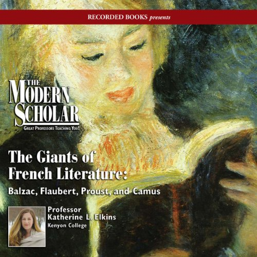 The Modern Scholar: Giants of French Literature audiobook cover art