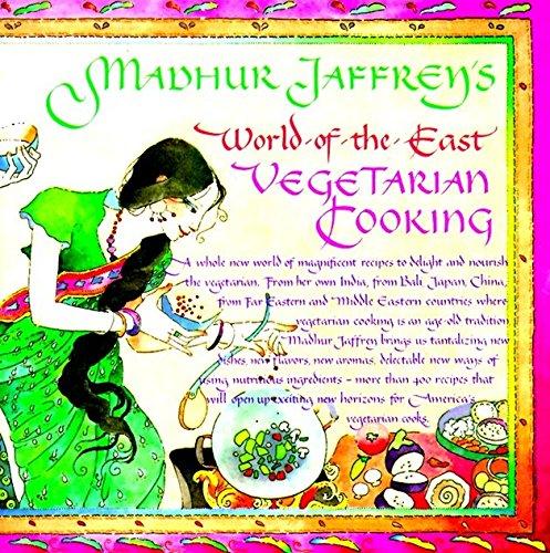 Madhur Jaffrey's World-of-the-East Vegetarian Cooking: A Cookbook