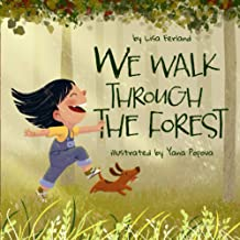 We Walk Through the Forest