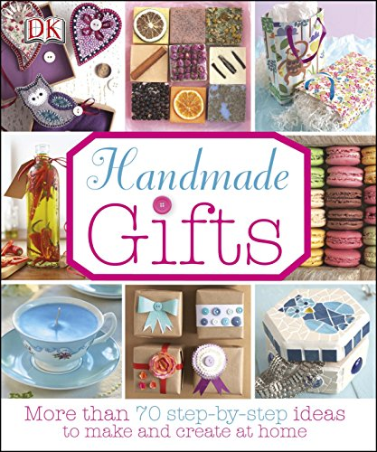 Handmade Gifts: More than 70 Step-by-Step Ideas to Make and Create at Home (Dk Crafts) (English Edition)