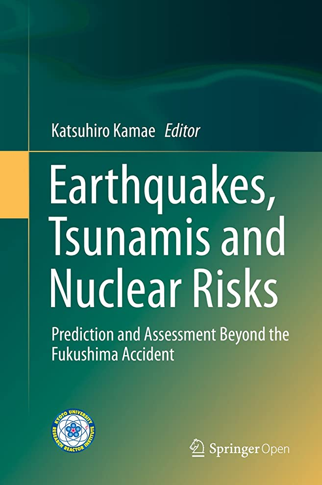 キモいすすり泣き灌漑Earthquakes, Tsunamis and Nuclear Risks: Prediction and Assessment Beyond the Fukushima Accident (English Edition)