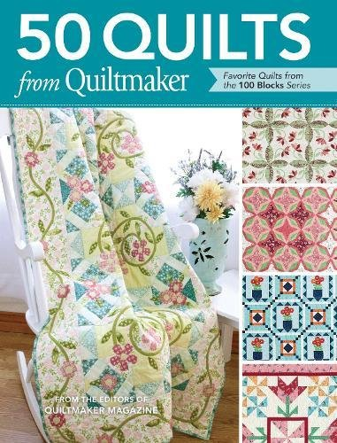 50 Quilts from Quiltmaker's Quilts from 100 Blocks