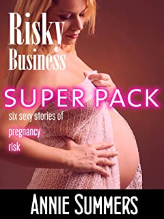 Risky Business Super Pack: Six Sexy Stories of Pregnancy Risk [mfm, bbw, cuckold, older younger seduction, taboo]