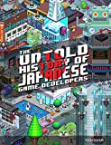 The Untold History of Japanese Game Developers: Gold Edition