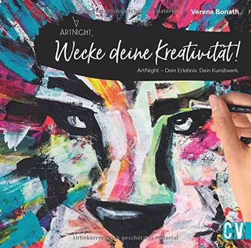 Wecke deine Kreativität!: ArtNight - Dein Erlebnis. Dein Kunstwerk.