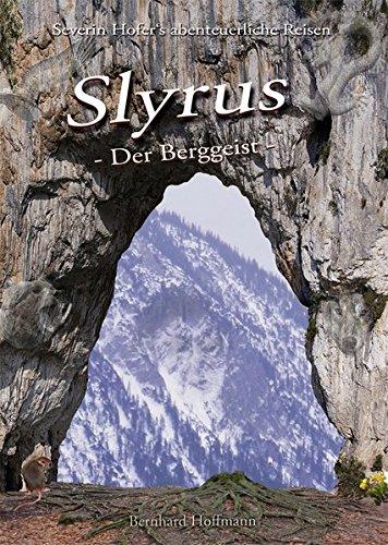 Slyrus -Der Berggeist-: Severin Hofers abenteuerliche Reisen