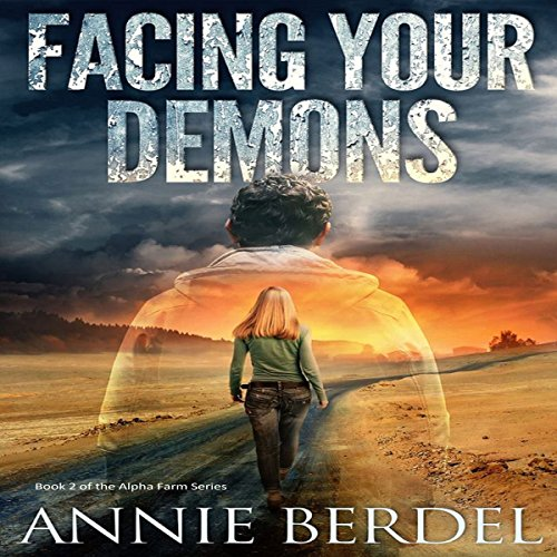 Facing Your Demons     Prepper Chicks Series, Book 2              By:                                                                                                                                 Annie Berdel                               Narrated by:                                                                                                                                 Sandra Parker                      Length: 9 hrs and 19 mins     Not rated yet     Overall 0.0
