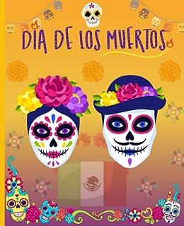 Dia De Los Muertos Notebook: Día de los Muertos (Day of the Dead) Notebook/Journal - College Ruled 100 Pages - 7.5x9.25