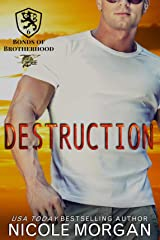 Destruction: A Hometown Hero, Second Chance, Happily Ever After Novel (Bonds of Brotherhood Book 6) Kindle Edition