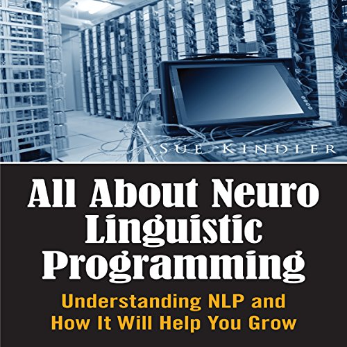 All About Neuro Linguistic Programming audiobook cover art