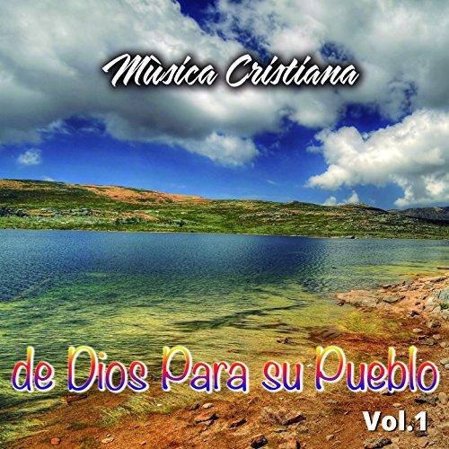 Musica Cristiana De Dios Para Su Pueblo Vol. 1