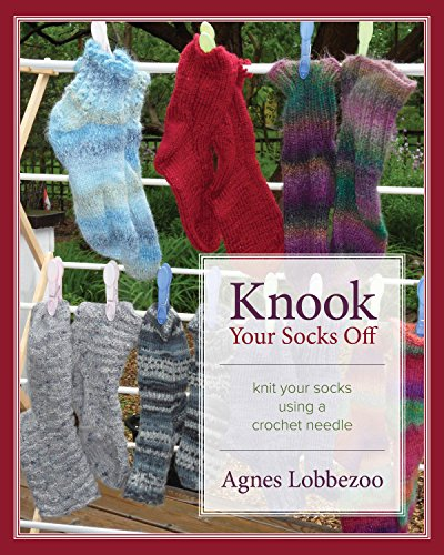 Knook Your Socks Off: Knit Your Socks Using a Crochet Needle (English Edition)