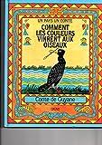 Comment les couleurs vinrent aux oiseaux - Conte de guyane