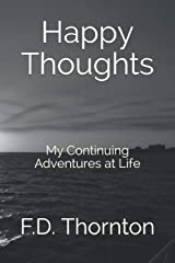 Happy Thoughts: My Continuing Adventures at Life Paperback