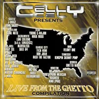 Celly Cel Presents: Live From the Ghetto