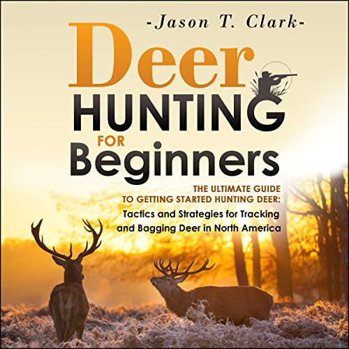 Deer Hunting for Beginners audiobook cover art