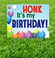 Cardboard People Advanced Graphics Honk. It's My Birthday! Yard Sign with Metal H-Stake Included - Print Single Sided