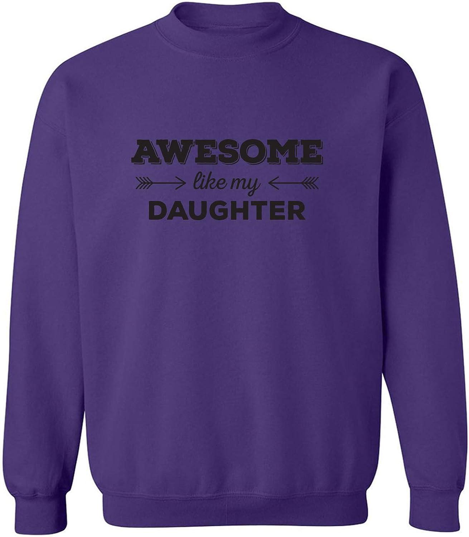 Awesome Like My Daughter Crewneck Sweatshirt