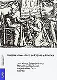 HISTORIA UNIVERSITARIA DE ESPAÑA Y AMÉRICA: 57 (Obras Colectivas Humanidades)