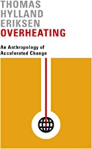 Overheating: An Anthropology of Accelerated Change