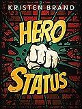 Hero Status (The White Knight & Black Valentine Series Book 1)