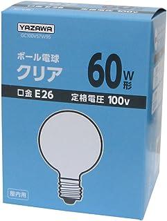 ヤザワ ボール電球60W形クリア GC100V57W95