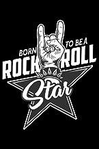 Born To Be A Rock & Roll Star Hard Rocker Konzert: DIN A5 Liniert 120 Seiten / 60 Blätter Notizbuch Notizheft Notiz-Block ...
