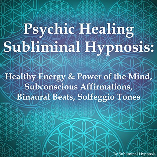 Psychic Healing Subliminal Hypnosis audiobook cover art